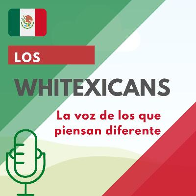 Podcast Los Whitexicans